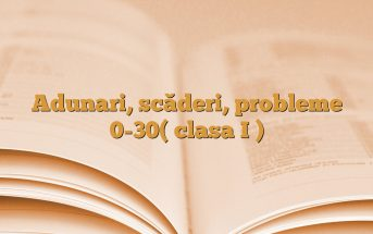 Adunari, scăderi, probleme 0-30( clasa I )
