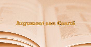 Argument sau Ceartă