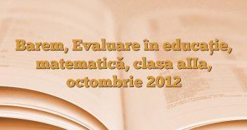 Barem, Evaluare în educaţie, matematică, clasa aIIa, octombrie 2012