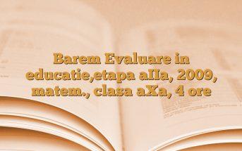 Barem Evaluare in educatie,etapa aIIa, 2009, matem., clasa aXa, 4 ore
