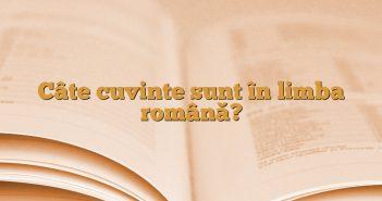 Câte cuvinte sunt în limba română?