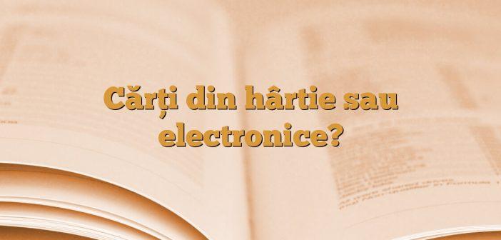 Cărți din hârtie sau electronice?