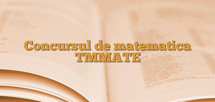 Concursul de matematica TMMATE