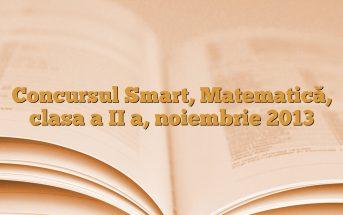 Concursul Smart, Matematică, clasa a II a, noiembrie 2013