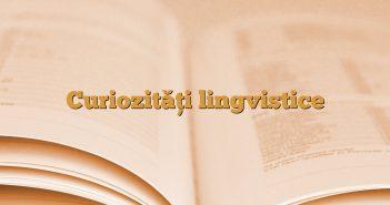 Curiozități lingvistice