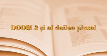 DOOM 2 şi al doilea plural