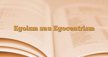Egoism sau Egocentrism