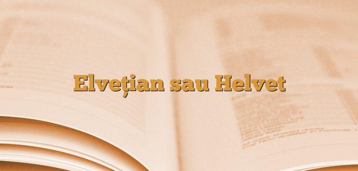 Elveţian sau Helvet
