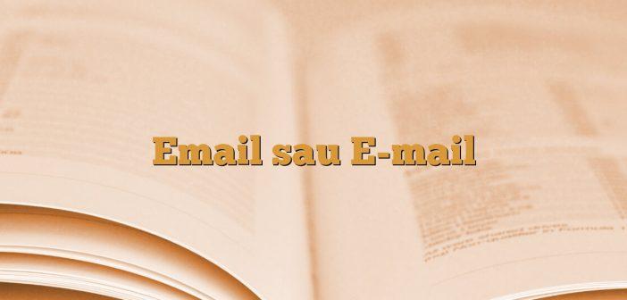 Email sau E-mail