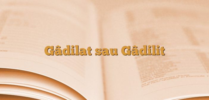 Gâdilat sau Gâdilit