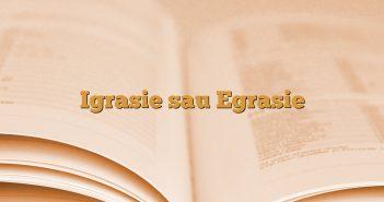 Igrasie sau Egrasie