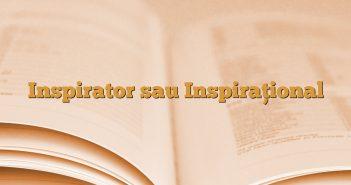 Inspirator sau Inspirațional