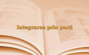 Integrarea prin parti