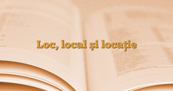 Loc, local şi locaţie