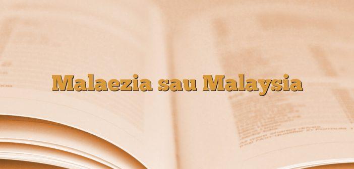 Malaezia sau Malaysia