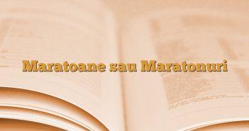 Maratoane sau Maratonuri