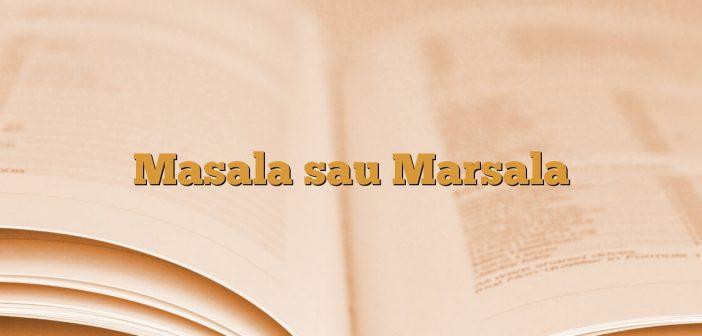 Masala sau Marsala