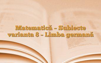 Matematică – Subiecte varianta 8 – Limba germană