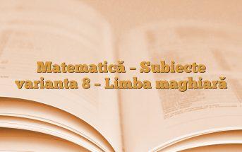 Matematică – Subiecte varianta 8 – Limba maghiară