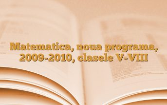 Matematica, noua programa, 2009-2010, clasele V-VIII