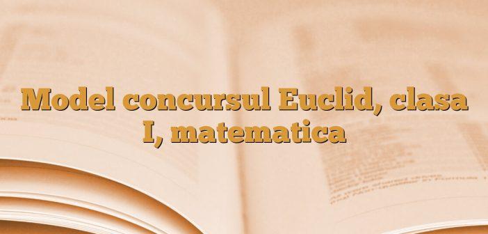 Model concursul Euclid, clasa I, matematica
