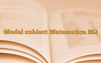 Model subiect Matematica M2