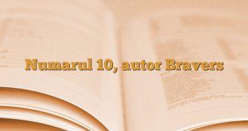 Numarul 10, autor Bravers