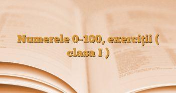 Numerele 0-100, exerciţii ( clasa I )