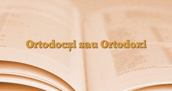 Ortodocși sau Ortodoxi