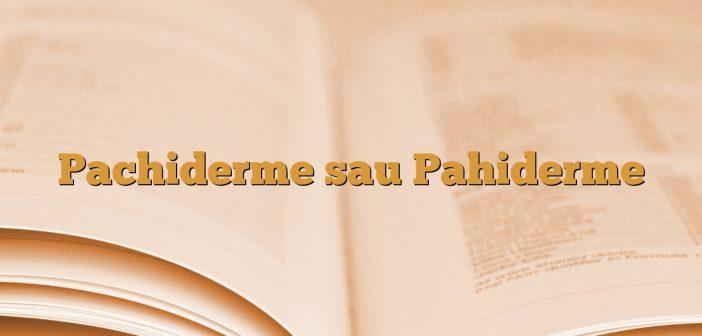 Pachiderme sau Pahiderme