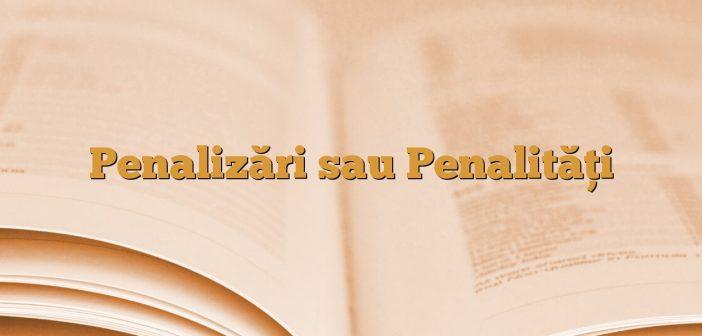 Penalizări sau Penalităţi