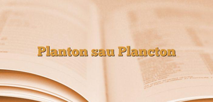 Planton sau Plancton