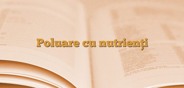 Poluare cu nutrienți