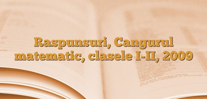 Raspunsuri, Cangurul matematic, clasele I-II, 2009