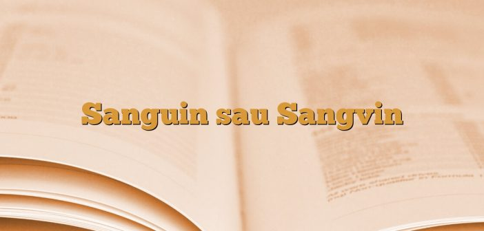 Sanguin sau Sangvin