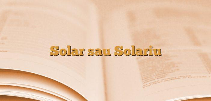 Solar sau Solariu