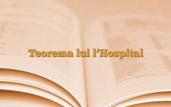 Teorema lui l'Hospital