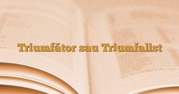 Triumfător sau Triumfalist