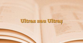 Ultras sau Ultraș