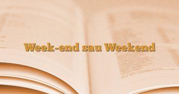 Week-end sau Weekend